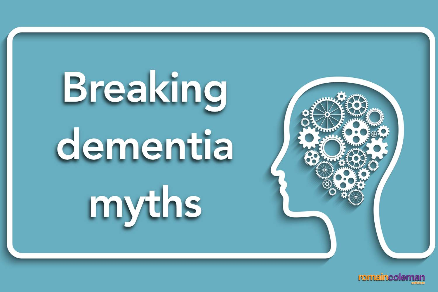 Breaking dementia myths